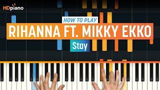 """Video How To Play """"Stay"""" by Rihanna ft. Mikky Ekko   HDpiano (Part 1) Piano Tutorial MP3, 3GP, MP4, WEBM, AVI, FLV Maret 2018"""
