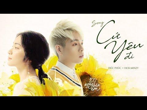 Cứ Yêu Đi - Đức Phúc ft Hòa Minzy (OST 100 Ngày Bên Em) - Thời lượng: 5:01.