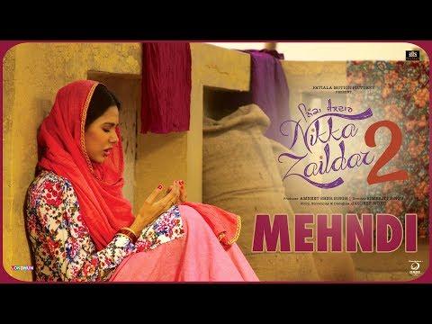 Video songs - MEHANDI  Nikka Zaildar 2  Veet Baljit, Sonam Bajwa, Ammy Virk  Latest Punjabi Song 2017