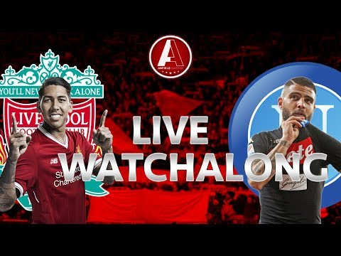 LIVERPOOL V NAPOLI (LIVE) - WATCHALONG