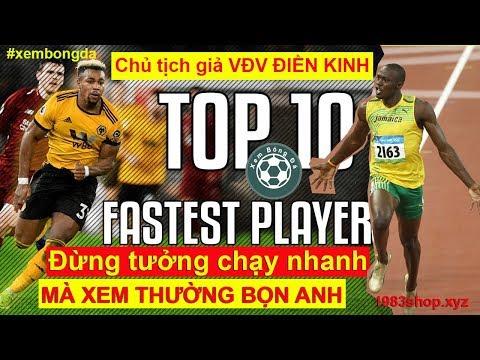 Top 10 cầu thủ nhanh nhất thế giới 2019 bất chấp mọi VĐV điền kinh cũng xin hàng @ vcloz.com