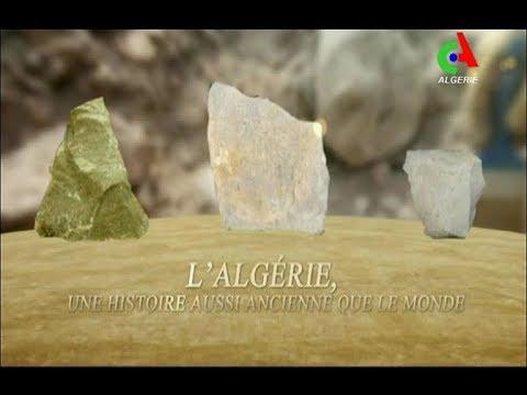 L' Algérie: Une Histoire aussi ancienne que le Monde : Canal Algérie