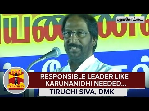 Responsible-Leader-Like-Karunanidhi-needed-to-lead-Tamil-Nadu--Tiruchi-Siva--Thanthi-TV