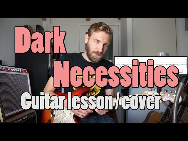 Dark Necessities Red Hot Chili Peppers Guitar Tutorial Cover With Tabs : Mp3Gratiss.com