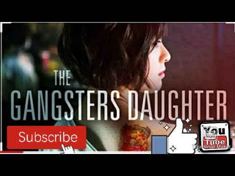 THE GANGSTER DAUGHTER/TAGALOG DUBBED/FULL MOVIE/ ON YOUTUBE