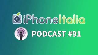 Per iPhone 7 solo TSMC? – iPhoneItalia Podcast #91, iPhone, Apple, iphone 7