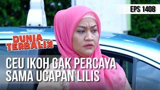 Download Video DUNIA TERBALIK - Ceu Ikoh Gak Percaya Dengan Ucapan Lilis [20 Maret 2019] MP3 3GP MP4