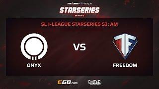Team Onyx vs Team Freedom, Game 1, SL i-League StarSeries Season 3, AM
