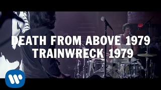 Death From Above 1979 - Trainwreck 1979 [Official Video]