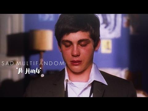 Sad Multifandom » It Hurts