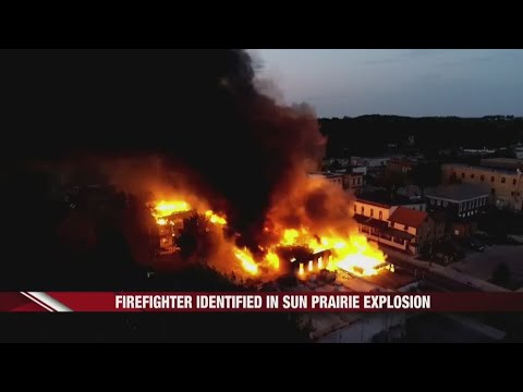 Firefighter Identified in Sun Prairie Explosion