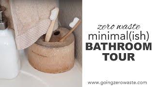 Zero Waste, Minimal (ish) Bathroom Tour