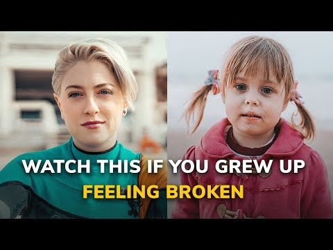 Watch This If You Grew Up Feeling Broken