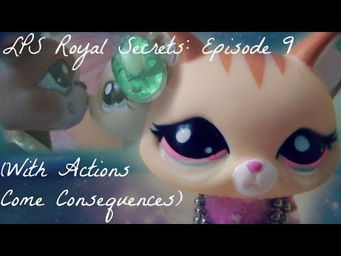 ♛ LPS: Royal Secrets (Episode 9: With Actions Come Consequences)