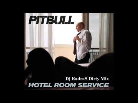 Pitbull - Hotel Room Service (Dj RadraS Dirty Mix)