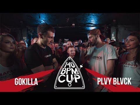 140 BPM CUP: GOKILLA VS PLVYBLVCK