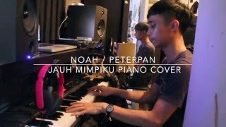 Noah / Peterpan - Jauh Mimpiku (Piano Cover)
