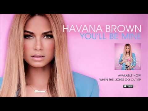 HAVANA BROWN - YOU'LL BE MINE (Ft - R3HAB)
