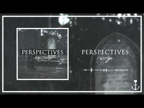 Perspectives - I Miss You
