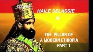 Faces Of Africa - Haile Selassie: The Pillar Of A Modern Ethiopia (part 1)