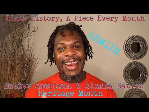 Black History, A Piece Every Month| Celebrating Native American & Alaska Native Heritage Month