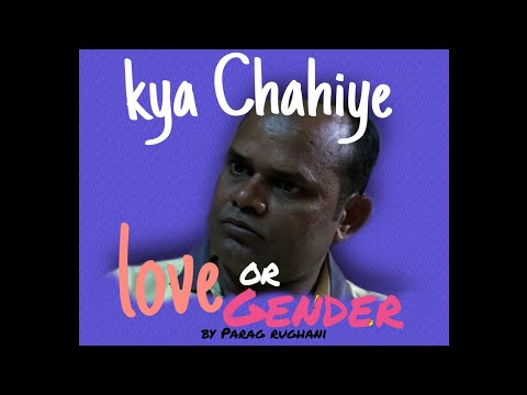 Kya chahiye (love or gender)