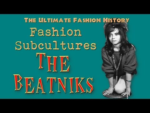 FASHION SUBCULTURES   The Beatniks