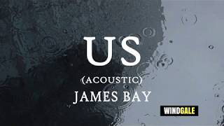 James Bay - US Acoustic Lyric