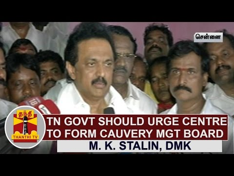 TN-Govt-should-urge-Centre-to-form-Cauvery-Management-Board-M-K-Stalin-Opposition-Leader
