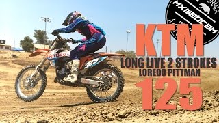 "Watch more two stroke videos http://www.mxwc.com/Subscribe to the channel http://youtube.com/mxwebcamThumbs up and share for more Long Live 2 Strokes videos. Thank you for watching.YouTube Link https://youtu.be/vtFptrp9VycMXWEBCAM Presents ""KTM 125sx MX Bike - Loredo Pittman - Long Live 2 Strokes - Motocross Video"" MXWCFILM LOCATION:Perris RacewayRIDER:Loredo PittmanCOUNTY:Riverside, CaliforniaVIDEO PRODUCTION:MXWC Films"