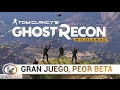 Tom Clancy s Ghost Recon Wildlands Gran Juego Y La Beta