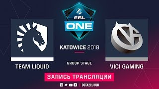 Liquid vs Vici Gaming, ESL One Katowice, game 1 [Dread, NS]