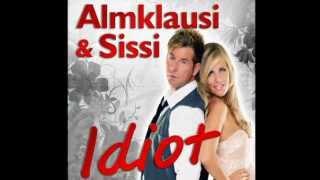 Almklausi&Sissi - IDIOT - Das Schlager Duett Der Apres Ski Party Hits 2013 / Sissi Fahrenschon