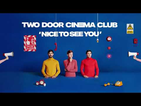 Two Door Cinema Club - Nice To See You
