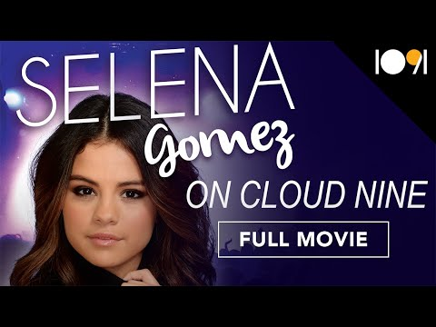 Selena Gomez: On Cloud 9 (FULL DOCUMENTARY)