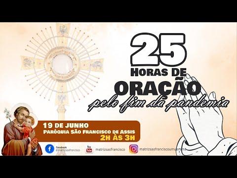 25 horas de oração pela fim da pandemia - 19 de Junho