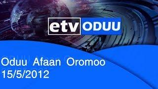 Oduu Afaan Oromoo  15/5/2012 |etv