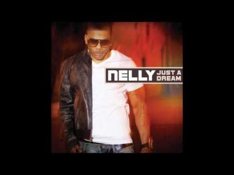 Nelly - Just A Dream Main - HQ