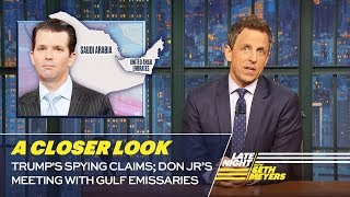 Video Trump's Spying Claims; Don Jr's Meeting with Gulf Emissaries: A Closer Look MP3, 3GP, MP4, WEBM, AVI, FLV Mei 2018