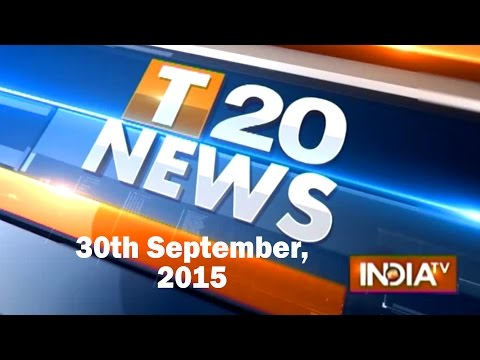 T 20 News | 30th September, 2015 (Part 1) - India TV
