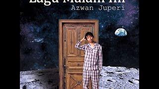 Azwan Juperi - Lagu Malam Ini (Official Lyric Video)