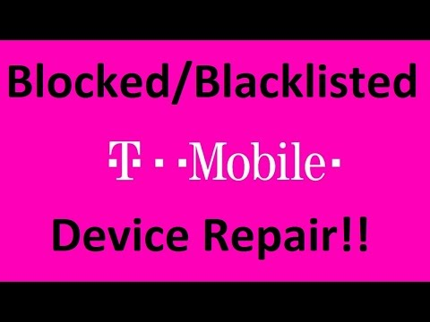 Fix/Repair/Unblock/Unblacklist ANY Blocked or Blacklisted T-Mobile USA Device!
