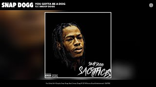 Snap Dogg - You Gotta Be A Dog (Audio) (feat. Snoop Dogg)