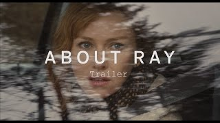 Nonton ABOUT RAY Trailer | Festival 2015 Film Subtitle Indonesia Streaming Movie Download