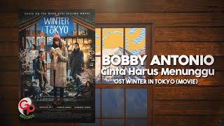 Bobby Antonio - Cinta Harus Menunggu (OST WINTER IN TOKYO) [Lyric]