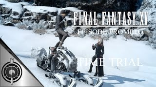 After completing Episode Prompto, Time Trial is unlocked! Get ready to make your way down from the facility as you race against the on going blizzards for the ultimate time! Rough time requirements below:Slippery Slalom - 01:12:00Avalanche Ambush - 01:25:00Snowglide - 01:16:00
