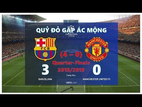 UEFA Champions League 2018-19: Barcelona 3 – 0 Manchester United (4 - 0) 17/4/2019