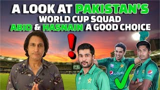 A look at Pakistan's WC squad | Hasnain & Abid a good choice