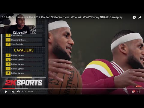 15 LeBron James vs the 2017 Golden State Warriors! Who Will Win?? Funny NBA2k Gameplay