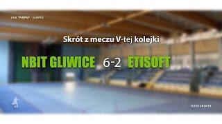 [GLF] Nbit Gliwice vs Etisoft (5 kolejka) - skrót